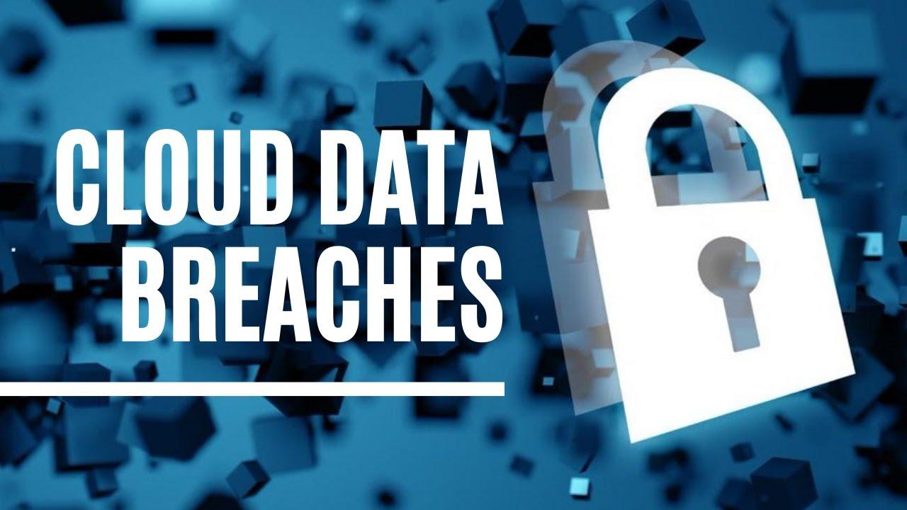 Cloud Data Breaches